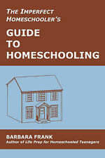 The Imperfect Homeschooler's Guide to Homeschooling: A 20-Year Homeschool Veter