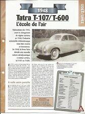 FICHE AUTOMOBILE - LA TATRA T-107/ T-600 DE 1948