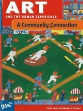 Art and the Human Experience : A Community Connection by Marilyn G. Stewart...