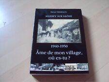 livre ALLEREY SUR SAONE 1940 -1950  âme de mon village où es-tu ?
