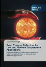 Solar Thermal Collectors for Low and Medium Temperature Applications, Ahmed,,