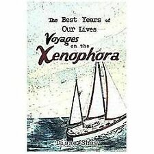 The Best Years of Our Lives Voyages on the Xenophor by Diane Shaw (2012,.