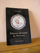 Reynaud : FAÏENCES anciennes de PROVENCE Editions Payot 1955