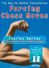 Forcing Chess Moves: The Key to Better Calculation by Hertan, Charles