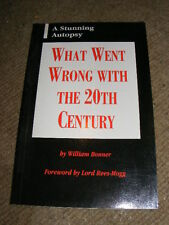 What Went Wrong With The 20th Century by William Bonner PB history future