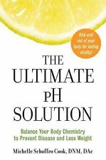 The Ultimate pH Solution: Balance Your Body Chemistry to Prevent Disease and
