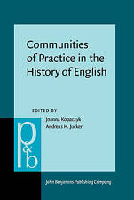 Communities of Practice in the History of English (Pragmatics & Beyond New Serie