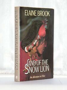 Elaine Brook - Land of The Snow Lion 1st Edition 1987 / Tibet