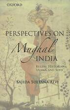 NEW Perspectives on Mughal India: Rulers, Historians, 'Ulma and Sufis'
