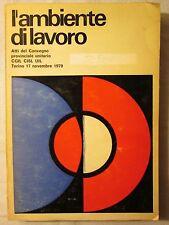 L'ambiente di lavoro -convegno CGIL CISL UIL Torino 1970- Edizioni Stasind, 1971