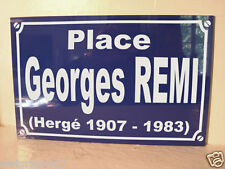 plaque de rue HERGE Place Georges REMI  objet collector collection TINTIN hergé