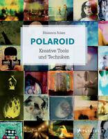Rhiannon Adam - Polaroid Kreative Tools und Techniken