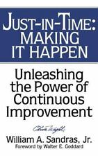 Just-in-Time : Making It Happen - Unleashing the Power of Continuous Improvemen…