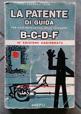 LA PATENTE DI GUIDA PER AUTO,MOTO,VEICOLI DELLE CATEGORIE B-C-D-F