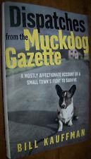 DISPATCHES FROM THE MUCKDOG GAZETTE BATAVIA NY HISTORY BOOK BILL KAUFFMAN 1ST ED