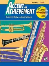 Accent on Achievement: Accent on Achievement, Bk 1 : B-Flat Clarinet, Book and C