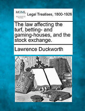 The law affecting the turf, betting- and gaming-houses, and the stock exchange.
