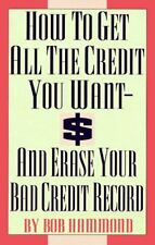 How To Get All The Credit You Want And Erase Your