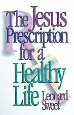The Jesus Prescription for a Healthy Life by Leonard...