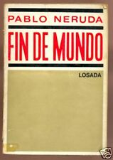 Pablo Neruda - Fin de Mundo - Primera edicion 1969