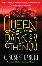 Queen of the Dark Things: A Novel, Cargill, C. Robert, Good Condition, Book