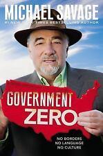 Government Zero : No Borders, No Language, No Culture by Michael Savage...