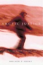 Arctic Justice : On Trial for Murder, Pond Inlet 1923 Vol. 33 by Shelagh D....