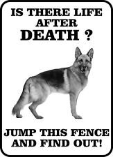 #190 German Shepherd Is There Life After Death Dog Gate Fence Sign