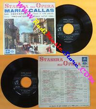 LP 45 7'' MARIA CALLAS Trovatore GIUSEPPE VERDI Stasera all'opera no cd mc dvd