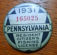 Vintage 1931 PA Pennsylvania Resident Fishing License Button Pin Back