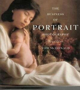 The Business of PORTRAIT PHOTGRAPHY  Revised Edition  by TOM McDONALD