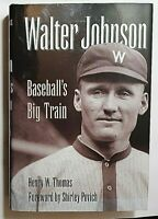 Walter Johnson: Baseball's Big Train Signed by Henry W. Thomas Autographed HB