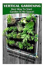 Vertical Gardening - Best Way to Start Garden in No Space! Amaze Your...