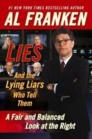 Lies and the Lying Liars Who Tell Them by Franken, Al