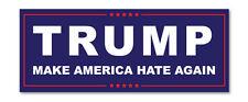 TRUMP MAKE AMERICA HATE AGAIN- POLITICAL FUNNY DECAL STICKER WALL CAR VAN BIKE