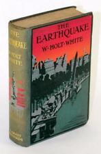 First Edition 1906 The Earthquake A Romance of London W Holt White Catastrophe