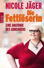 Die Fettlöserin Anatomie des Abnehmens  Nicole Jäger Taschenbuch   ++Ungelesen++