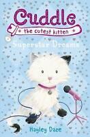 Cuddle the Cutest Kitten: Superstar Dreams: Book 2, Daze, Hayley, Used; Very Goo