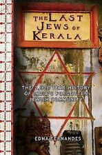 The Last Jews of Kerala: The 2,000-Year History of India's Forgotten Jewish Com