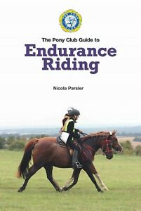 BRAND NEW ** THE PONY CLUB GUIDE TO ENDURANCE RIDING BOOK **RRP £17.99