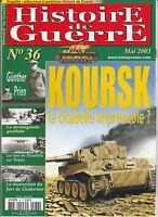 Histoire de Guerre n° 36 Mai 2003 KOURSK la citadelle imprenable? Günther Prien