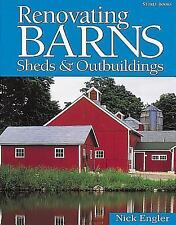 Renovating Barns, Sheds and Outbuildings by Nick Engler (2000, Paperback)