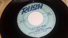 LITTLE BEN & THE CHEERS It's Love I Need / Baby You're Mine RUSH 603 SOUL 45 7""