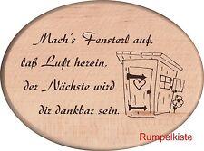 """Spruch Brett """"Machs Fenster auf ..."""" Schild Holzschild WC Clo Toilette g"""