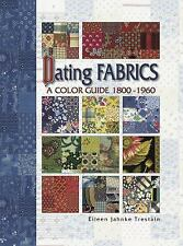 Dating Fabrics - A Color Guide: 1800-1960, Eileen Trestain, Very Good Book
