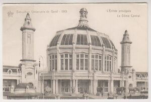 Gand Exhibition 1913 postcard - L'Entree Principale. Le Dome Central (A76)