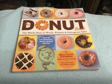 The Donut Book : The Whole Story in Words, Pictures and Outrageous Tales by...