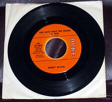 BOBBY Blue Bland SHAPE UP OR SHIP OUT The Love That We Share Is True EX+ Duke 45