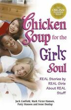Chicken Soup for the Girl's Soul: Real Stories by Real Girls about Real Stuff (P