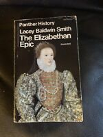 Good - The Elizabethan Epic - Lacey Baldwin Smith 1969-01-01 Panther Illustrated